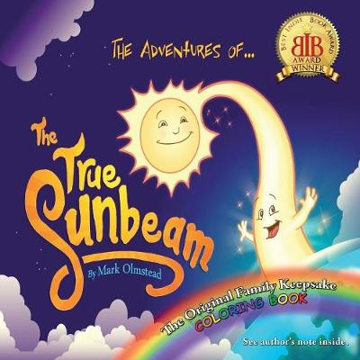 The Adventures of the True Sunbeam: A Family Keepsake Coloring Book (Paperback)