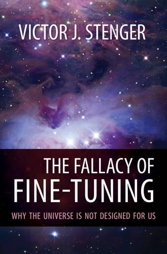 The Fallacy of Fine-Tuning: Why the Universe Is Not Designed for Us (Hardback)