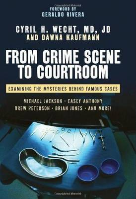 From Crime Scene To Courtroom (Hardback)