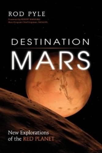 Destination Mars: New Explorations of the Red Planet (Paperback)