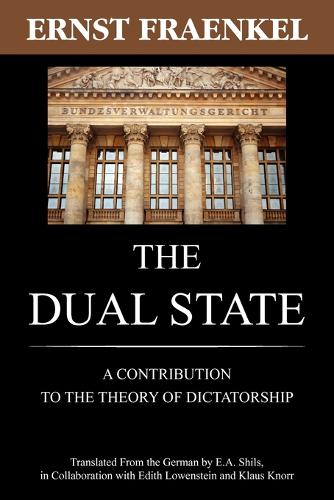 The Dual State: A Contribution to the Theory of Dictatorship (Paperback)