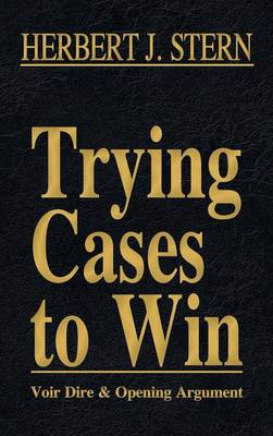 Trying Cases to Win Vol. 1: Voir Dire and Opening Argument (Hardback)
