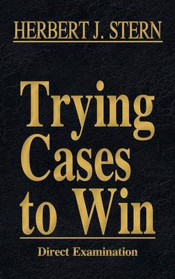 Trying Cases to Win Vol. 2: Direct Examination (Hardback)