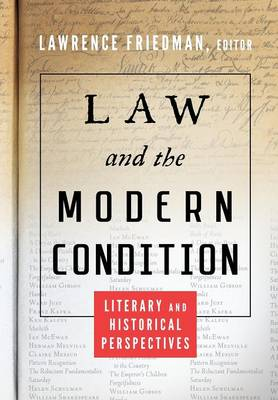 Law and the Modern Condition: Literary and Historical Perspectives (Hardback)