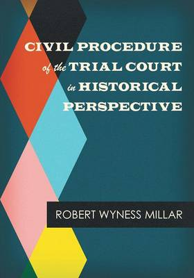 Civil Procedure of the Trial Court in Historical Perspective - Judicial Administration (Paperback)