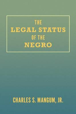 The Legal Status of the Negro (Paperback)
