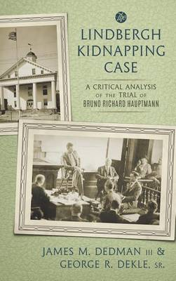 The Lindbergh Kidnapping Case: A Critical Analysis of the Trial of Bruno Richard Hauptmann (Hardback)