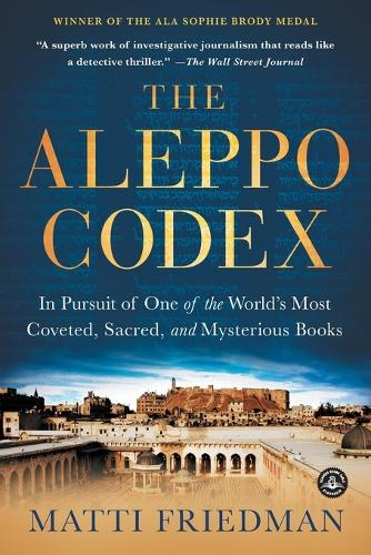 The Aleppo Codex: A True Story of Obsession, Faith, and the Pursuit of an Ancient Bible (Paperback)