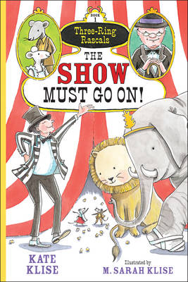 The Show Must Go On! - Three Ringed Rascals 1 (Paperback)
