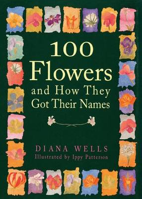 100 Flowers and How They Got Their Names (Paperback)