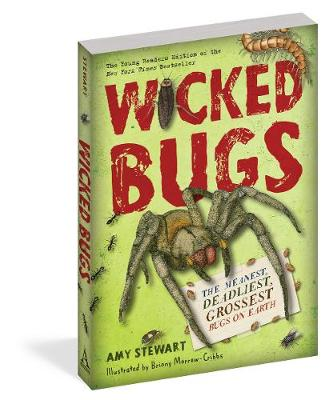 Wicked Bugs (Young Readers Edition): The Meanest, Deadliest, Grossest Bugs on Earth (Paperback)