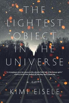 The Lightest Object in the Universe: A Novel (Hardback)