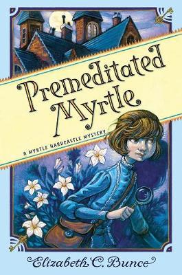Premeditated Myrtle - A Myrtle Hardcastle Mystery (Hardback)