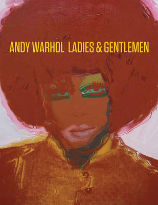 Andy Warhol: Ladies and Gentlemen (Hardback)