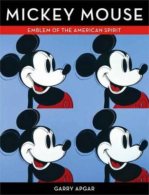 Mickey Mouse: Emblem of an American Spirit (Hardback)