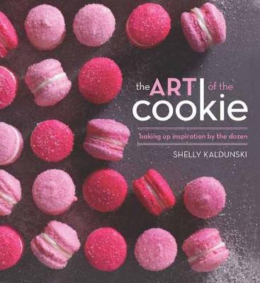 The Art of the Cookie: Baking Up Inspiration by the Dozen (Hardback)