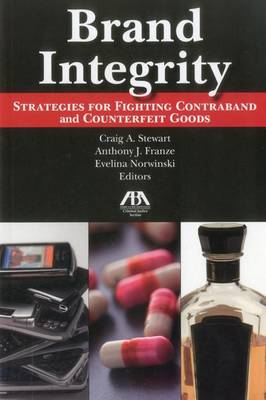Brand Integrity: Strategies for Fighting Contraband and Counterfeit Goods (Paperback)