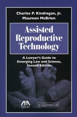 Assisted Reproductive Technology: A Lawyer's Guide to Emerging Law and Science (Paperback)