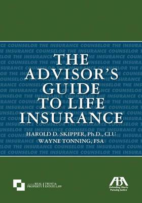 The Advisor's Guide to Life Insurance (Paperback)