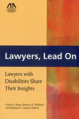 Lawyers, Lead on: Lawyers with Disabilities Share Their Insights (Paperback)