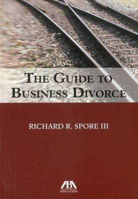 The Guide to Business Divorce (Paperback)