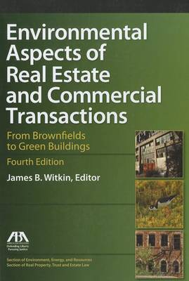 Environmental Aspects of Real Estate and Commercial Transactions: From Brownfields to Green Buildings (Paperback)