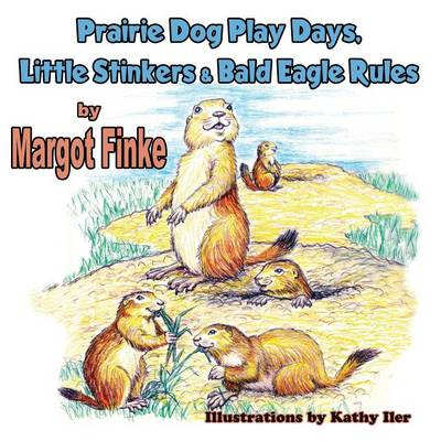 Prairie Dog Play Days, Little Stinkers & Bald Eagle Rules (Paperback)