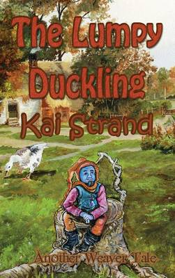 The Lumpy Duckling: Another Weaver Tale (Hardback)
