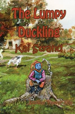 The Lumpy Duckling: Another Weaver Tale (Paperback)