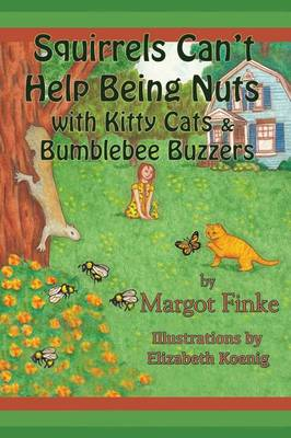 Squirrels Can't Help Being Nuts with Kitty Cats & Bumblebee Buzzers (Paperback)