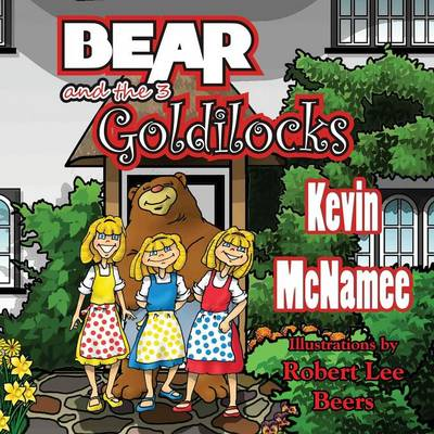 Bear and the 3 Goldilocks (Paperback)