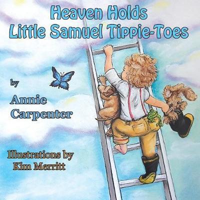 Heaven Holds Little Samuel Tippie-Toes (Paperback)