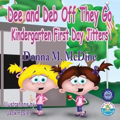 Dee and Deb Off They Go- Kindergarten First Day Jitters (Paperback)