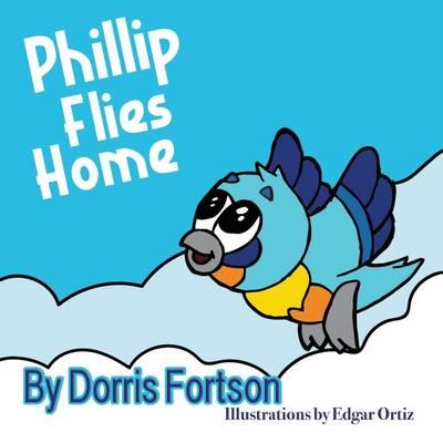 Phillip Flies Home (Paperback)