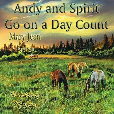 Andy and Spirit Go on a Day Count - Andy and the Albino Horse 6 (Paperback)