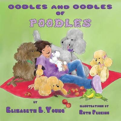 Oodles and Oodles of Poodles (Paperback)
