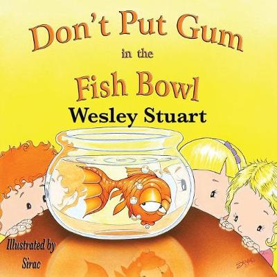 Don't Put Gum in the Fish Bowl (Paperback)