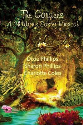 The Gardens: Children's Easter Musical (Paperback)