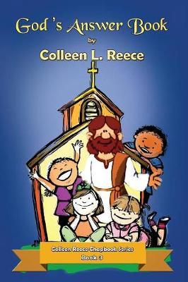 God's Answer Book: Colleen Reece Chapbook Series Book 3 - Colleen Reece Chapbook 3 (Paperback)