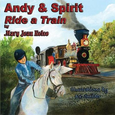 Andy & Spirit Ride a Train - Andy & Spirit 7 (Paperback)