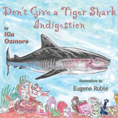 Don't Give a Tiger Shark Indigestion (Paperback)