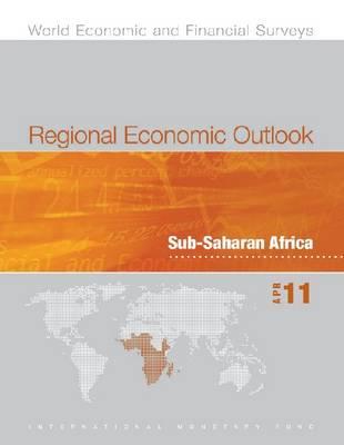 Regional Economic Outlook, Sub-Saharan Africa, April 2011 (Paperback)