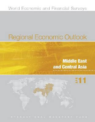Regional Economic Outlook, Middle East and Central Asia, April 2011 (Paperback)