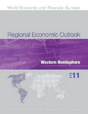 Regional Economic Outlook: Western Hemisphere, April 2011 (Paperback)