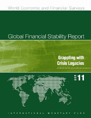 Global Financial Stability Report, September 2011: Grappling with Crisis Legacies (Paperback)