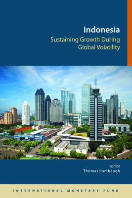 Indonesia: sustaining growth during global volatility (Paperback)
