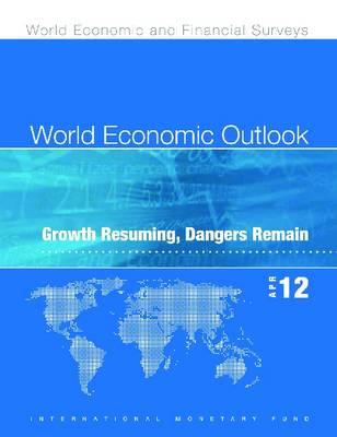 World economic outlook: April 2012, growth resuming, dangers remain - World economic and financial surveys (Paperback)