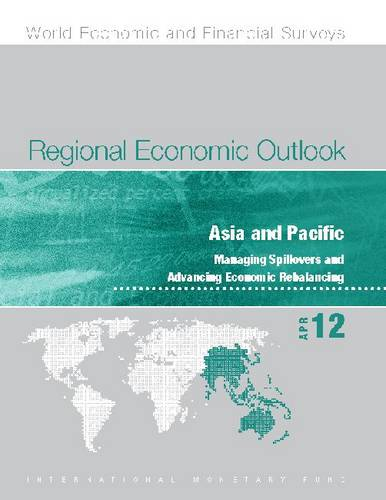 Regional economic outlook: Asia and Pacific, managing spillovers and advancing economic rebalancing - World economic and financial surveys (Paperback)