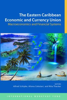 The Eastern Caribbean economic and currency union: macroeconomics and financial systems (Paperback)