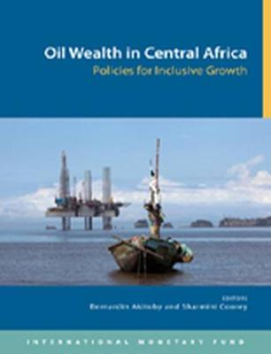 Oil wealth in central Africa: policy for inclusive growth (Paperback)